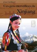 Ces gens merveilleux du Xinjiang