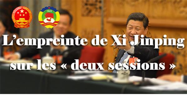 L'empreinte de Xi Jinping sur les « deux sessions »