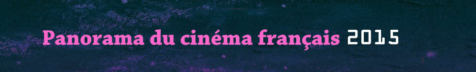 Panorama du cinéma français 2015