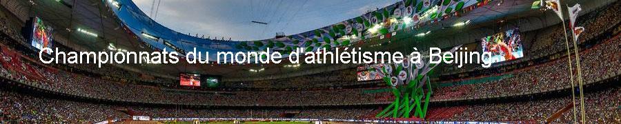 Championnats du monde d'athlétisme à Beijing