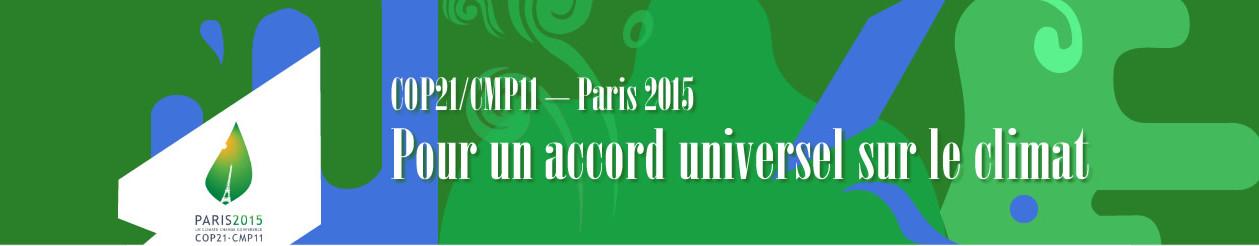 COP21/CMP11 – Paris 2015 : pour un accord universel sur le climat