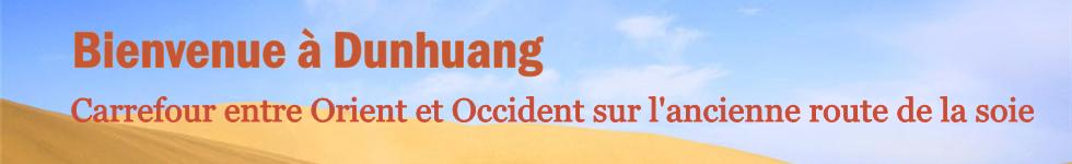 Bienvenue à Dunhuang : Carrefour entre Orient et Occident sur l'ancienne route de la soie
