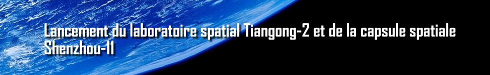 Lancement du laboratoire spatial Tiangong-2 et de la capsule spatiale Shenzhou-11