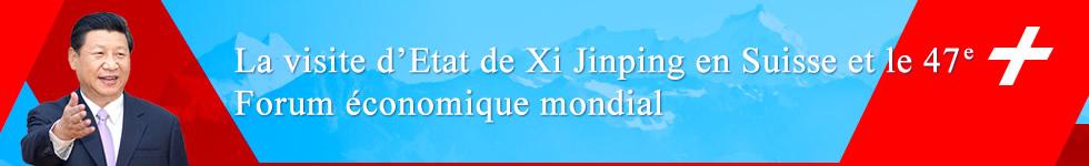 La visite d'Etat de Xi Jinping en Suisse et le 47e Forum économique mondial