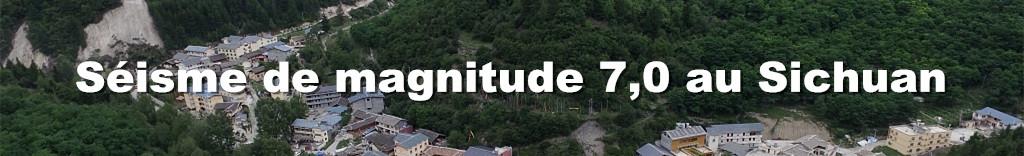 Séisme de magnitude 7,0 au Sichuan