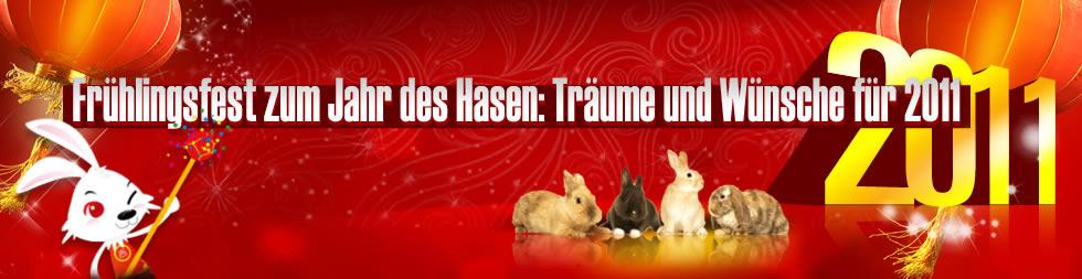 2011 Frühlingsfest zum Jahr des Hasen: Träume und Wünsche für 2011