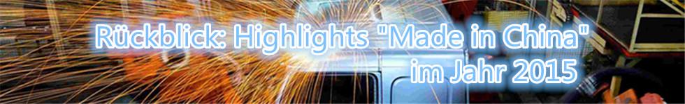 Rückblick: Highlights 'Made in China' im Jahr 2015