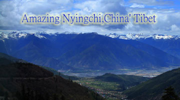 Amazing Nyingchi,China' Tibet