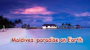 Maldives: paradise on Earth 