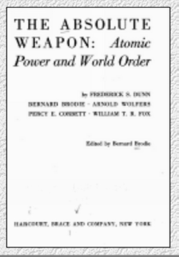 The Absolute Weapon: Atomic Power and World Order, one of the 'Top 10 military books in the world' by China.org.cn.