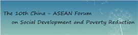 The 10th China - ASEAN Forum on Social Development and Poverty Reduction